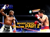 Biggest Boxing Fights of All Time Part 2