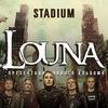25 марта - LOUNA @ МОСКВА, Stadium Live