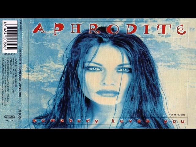 Aphrodite - Somebody Loves You