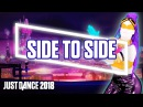 Just Dance 2018: Side to Side by Ariana Grande ft. Nicki Minaj | Official Track Gameplay [US]