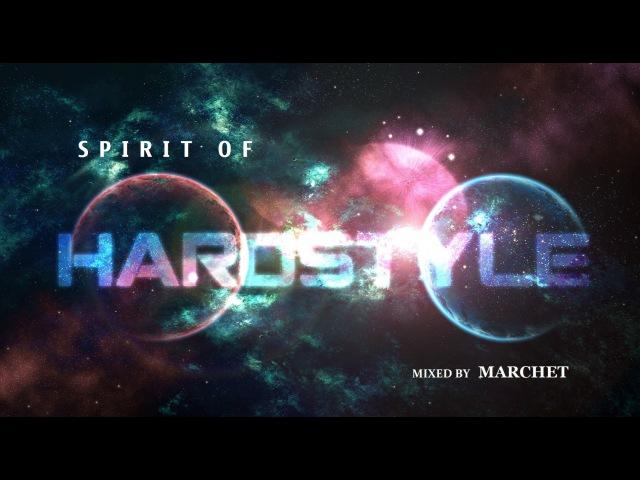 S P I R I T O F H A R D S T Y L E [mixed by MARCHET]