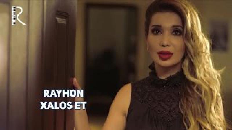 Rayhon - Xalos et | Райхон - Халос эт
