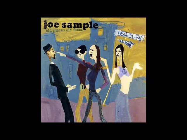Joe Sample Old Places, Old Faces