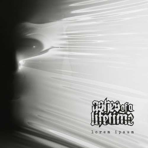 Ashes Of A Lifetime - Lorem Ipsum (2016)