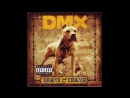 DMX - We're Back (feat. Eve & Jadakiss)