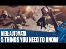 Nier: Automata new Ps4 gameplay - 5 Things You Need To Know