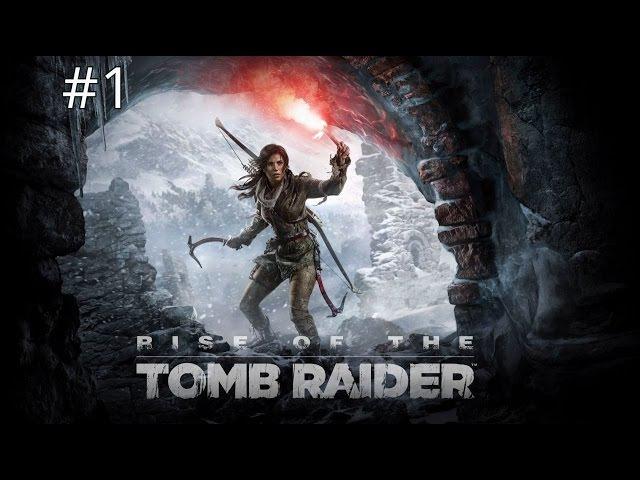 Rise of the tomb raider | 1 | Начало игры.Красивые горы,лавины