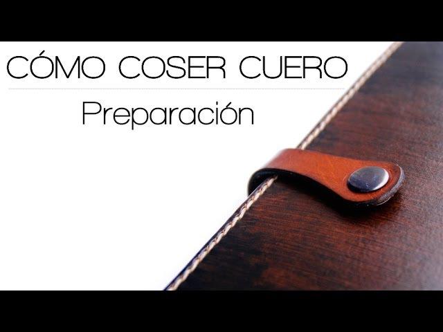 Cómo coser cuero. Parte 2: Preparación || How to sew leather: Preparation.