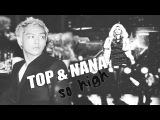 Nana &amp T.O.P ~ s o  h i g h ( HD )