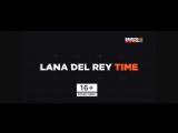 LANA DEL REY TIME ON BRiDGE TV 21.06.2017