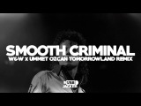 Michael Jackson - Smooth Criminal (W&ampW x Ummet Ozcan Remix) Tomorrowland 2017