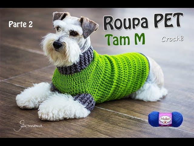 Roupa PET de Crochê | Tamanho M | Professora Simone Parte 2