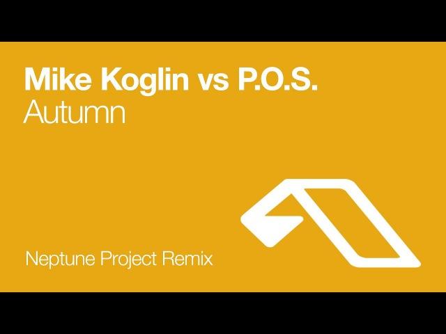 Mike Koglin vs P.O.S. - Autumn (Neptune Project Remix) [2009]