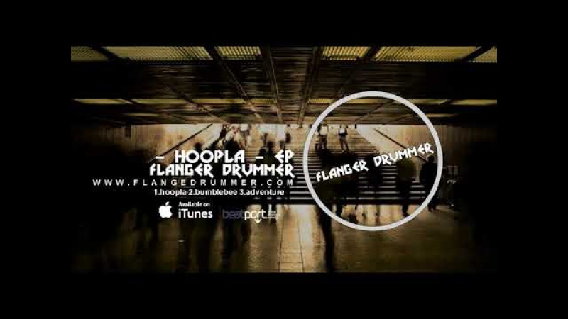 Flanger Drummer - hoopla EP (preview) [Techno] 2017
