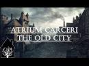 Atrium Carceri The Old City Full Album