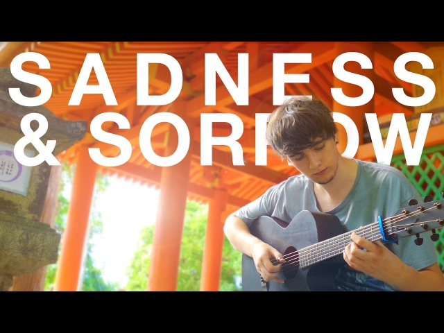 Sadness and Sorrow - Naruto Shippuden OST - Fingerstyle Guitar Cover