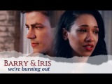 Barry &amp Iris  We're burning out (3x16)