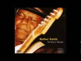 Byther Smith ~ Tribute ( Modern Electric Chicago Blues )
