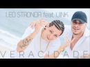 Leo Stronda VERACIDADE feat Liink Official Video