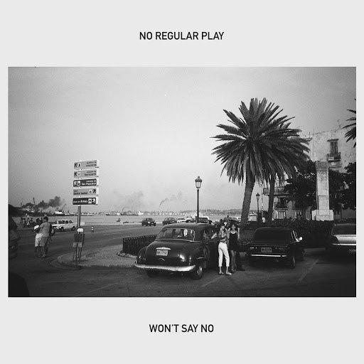 No Regular Play альбом Won't Say No