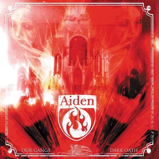 Aiden альбом Our Gangs Dark Oath
