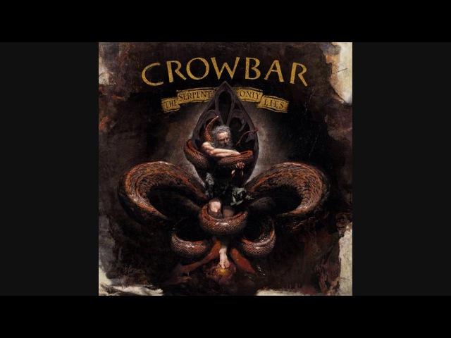 Crowbar - The Serpent Only Lies (Full Album 2016)