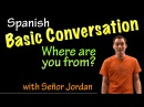 Basic conversation in Spanish - Where are you from