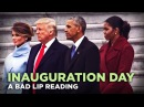 INAUGURATION DAY A Bad Lip Reading of Donald Trump's Inauguration