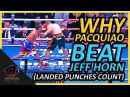 Why Manny Pacquiao Beat Jeff Horn (Landed Punches Count) PacHorn why manny pacquiao beat jeff horn (landed punches count) pach