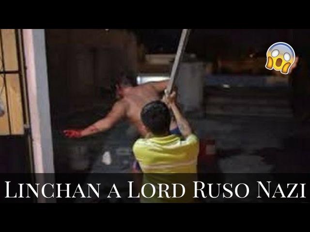 Linchan A Lord Nazi Ruso en Cancun | LordNaziRuso | Recopilación