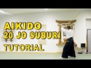 Aikido Weapons In-Depth 20 Jo Suburi Tutorial