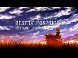 Best Of Post Rock Mixtape #3 2017
