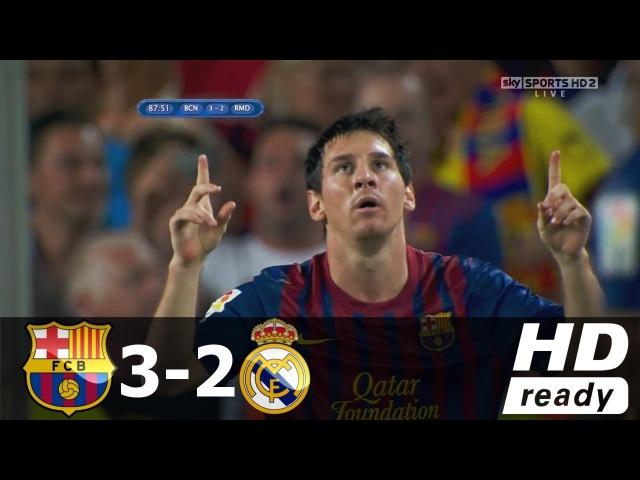 Барселона vs Реал Мадрид 3-2 (Суперкубок Испании) - 23/08/2012