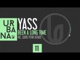 YASS - Been a long time - (David Penn Remix)