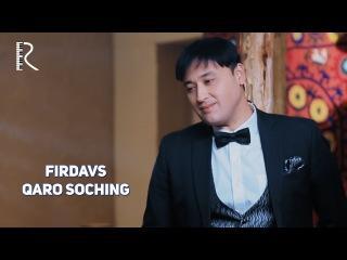 Firdavs - Qaro soching | Фирдавс - Каро сочинг