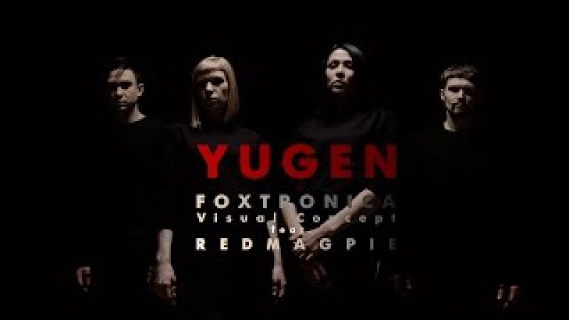 Foxtronica - YUGEN (feat Red Magpie) Short film