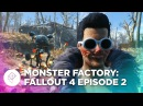 Monster Factory: Fallout 4 - Episode 2