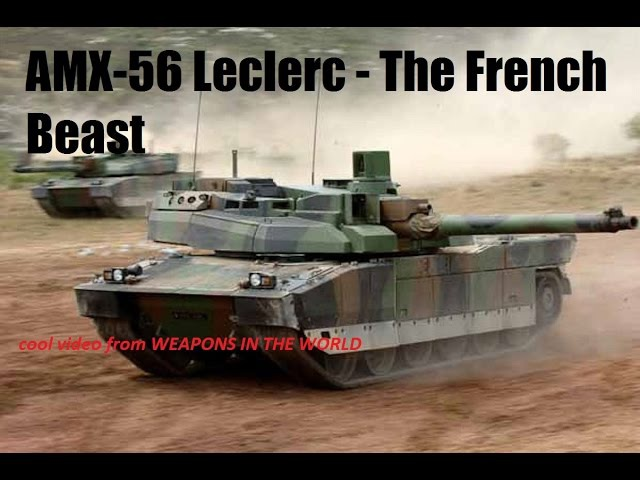 AMX-56 Leclerc is a main battle tank - The French Beast / France's Leclerc Super-Tank