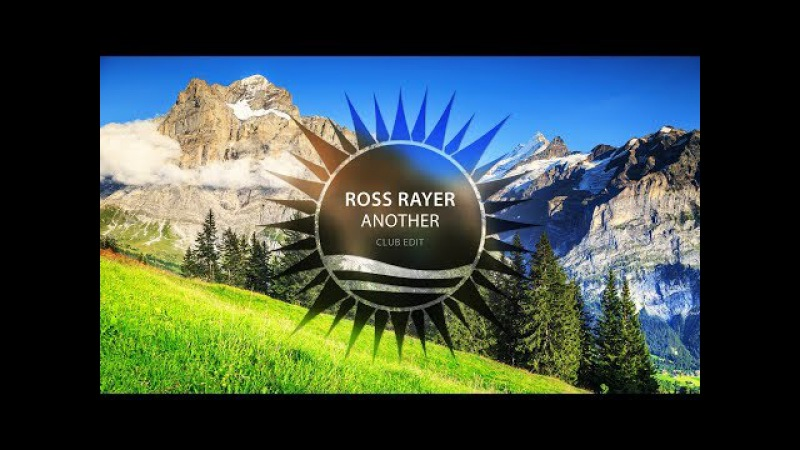 Ross Rayer - Another (Club Edit)