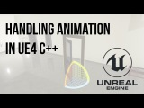 Unreal Engine C++ Tutorial - Handling animations with C++