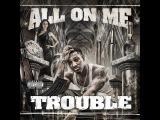 Trouble-
