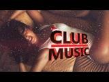 club music ( лучшая клубная музыка) dance music