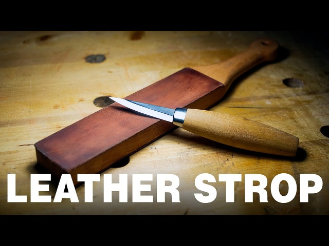 How to make a Leather Strop | Razor sharp knife