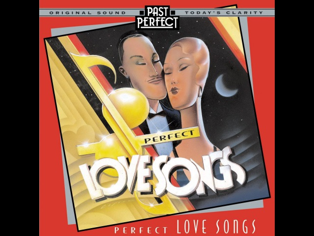 Perfect Love Songs - Vintage 1930s 40s (Past Perfect) Full Album
