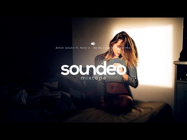 Unbelievable Music | Best of House, Deep House, Vocal House, Nu Disco | Soundeo Mixtape 030