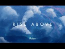 'Rise Above' Chill Mix Beautiful Chillout Music