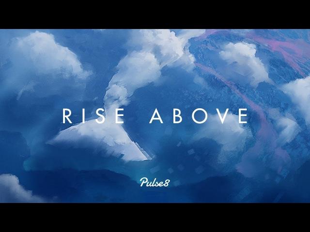 'Rise Above' Chill Mix - Beautiful Chillout Music