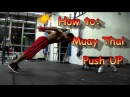 best Tricks to do the muay thai and all explosive  Push ups! best tricks to do the muay thai and all explosive  push ups!