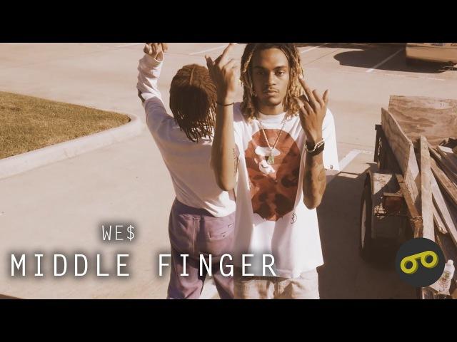 We$ - Middle Finger