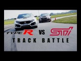 2017 Honda Civic Type R vs. Subaru WRX STI -TRACK REVIEW ONE TRACK MIND Ep. 6